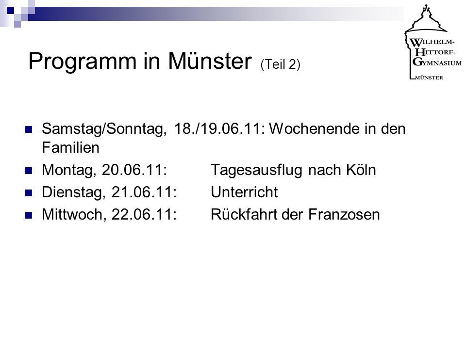 Programm in Münster (Teil 2) Samstag/Sonntag, 18./19.06.11: Wochenende in den Familien Montag, 20.06.11: Tagesausflug nach Köln Dienstag, 21.06.11: Un