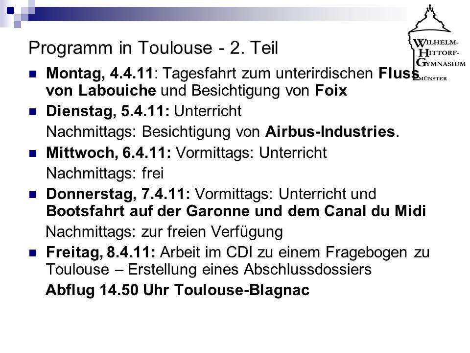Programm in Toulouse - 2. Teil Montag, 4.4.11: Tagesfahrt zum unterirdischen Fluss von Labouiche und Besichtigung von Foix Dienstag, 5.4.11: Unterrich