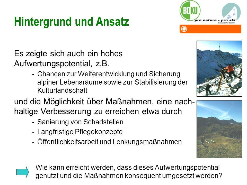 Es zeigte sich auch ein hohes Aufwertungspotential, z.B. -Chancen zur Weiterentwicklung und Sicherung alpiner Lebensräume sowie zur Stabilisierung der