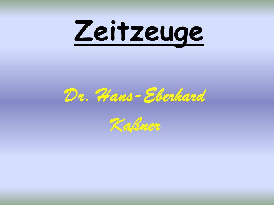 Zeitzeuge Dr. Hans-Eberhard Kaßner