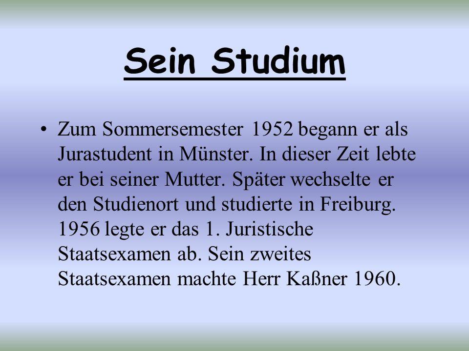 Sein Studium Zum Sommersemester 1952 begann er als Jurastudent in Münster. In dieser Zeit lebte er bei seiner Mutter. Später wechselte er den Studieno