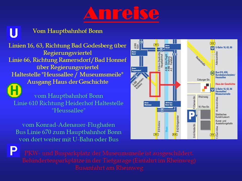 Anreise Vom Hauptbahnhof Bonn Linien 16, 63, Richtung Bad Godesberg über Regierungsviertel Linie 66, Richtung Ramersdorf/Bad Honnef über Regierungsvie
