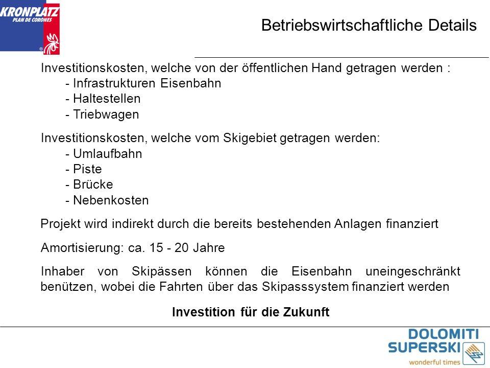 Betriebswirtschaftliche Details Investitionskosten, welche von der öffentlichen Hand getragen werden : - Infrastrukturen Eisenbahn - Haltestellen - Tr