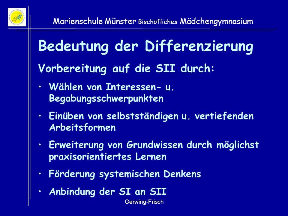 Gerwing-Frisch Marienschule Münster Bischöfliches Mädchengymnasium Organisation 2-jährige Kurse 3/4 (G9) bzw.