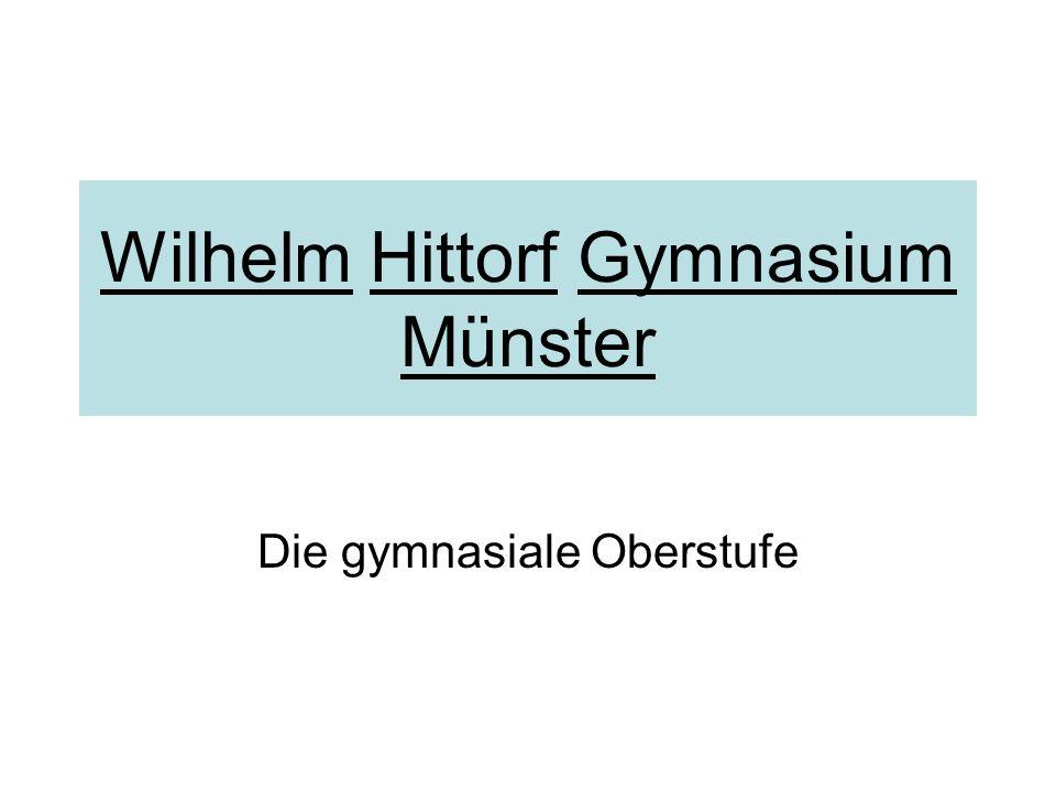 Wilhelm Hittorf Gymnasium Münster Die gymnasiale Oberstufe