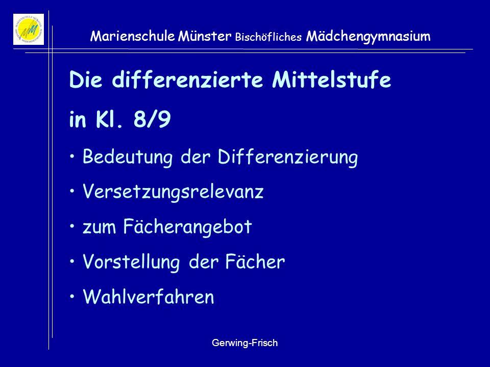 Gerwing-Frisch Marienschule Münster Bischöfliches Mädchengymnasium Die differenzierte Mittelstufe Informationsveranstaltung 2013