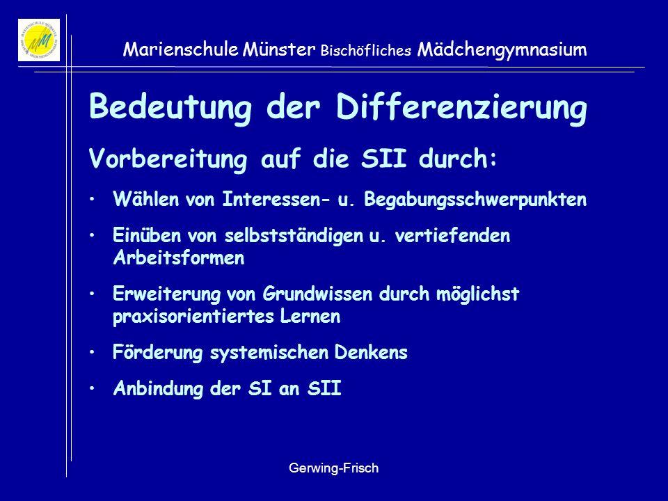 Gerwing-Frisch Marienschule Münster Bischöfliches Mädchengymnasium Die differenzierte Mittelstufe in Kl. 8/9 Bedeutung der Differenzierung Versetzungs