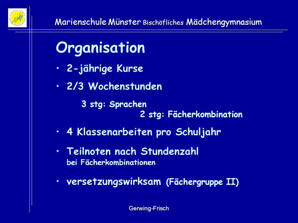 Gerwing-Frisch Marienschule Münster Bischöfliches Mädchengymnasium Bedeutung der Differenzierung Vorbereitung auf die SII durch: Wählen von Interessen