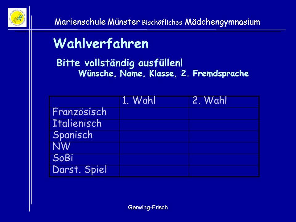 Gerwing-Frisch Marienschule Münster Bischöfliches Mädchengymnasium Kursangebot 6 Kurse mit folgenden Schwerpunkten Dritte Fremdssprache: Französisch,