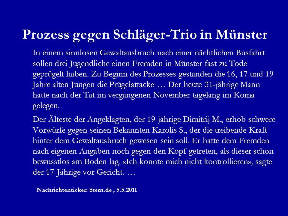 Mordversuch im Münster, Mai 2011 Pressemeldungen WN, 6.5.2011 Tritte gegen den Kopf Martin H. wäre von drei Jugendlichen fast getötet worden … Focus o
