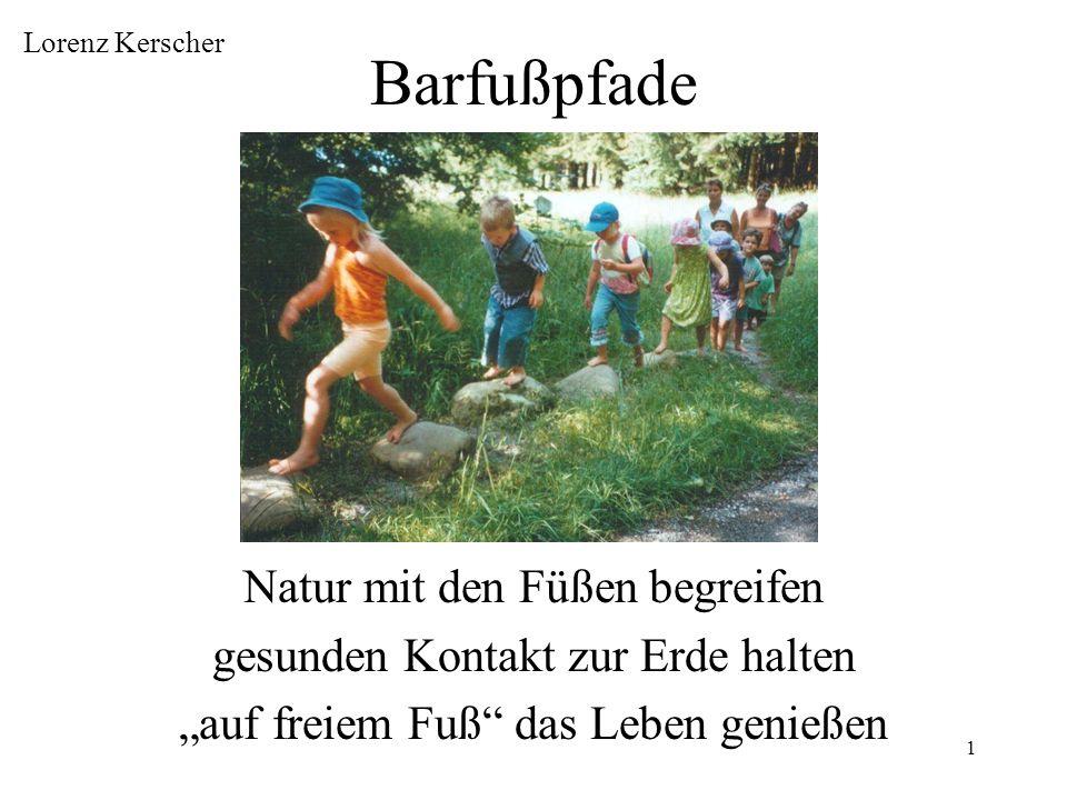 1 Barfußpfade Natur mit den Füßen begreifen gesunden Kontakt zur Erde halten auf freiem Fuß das Leben genießen Lorenz Kerscher