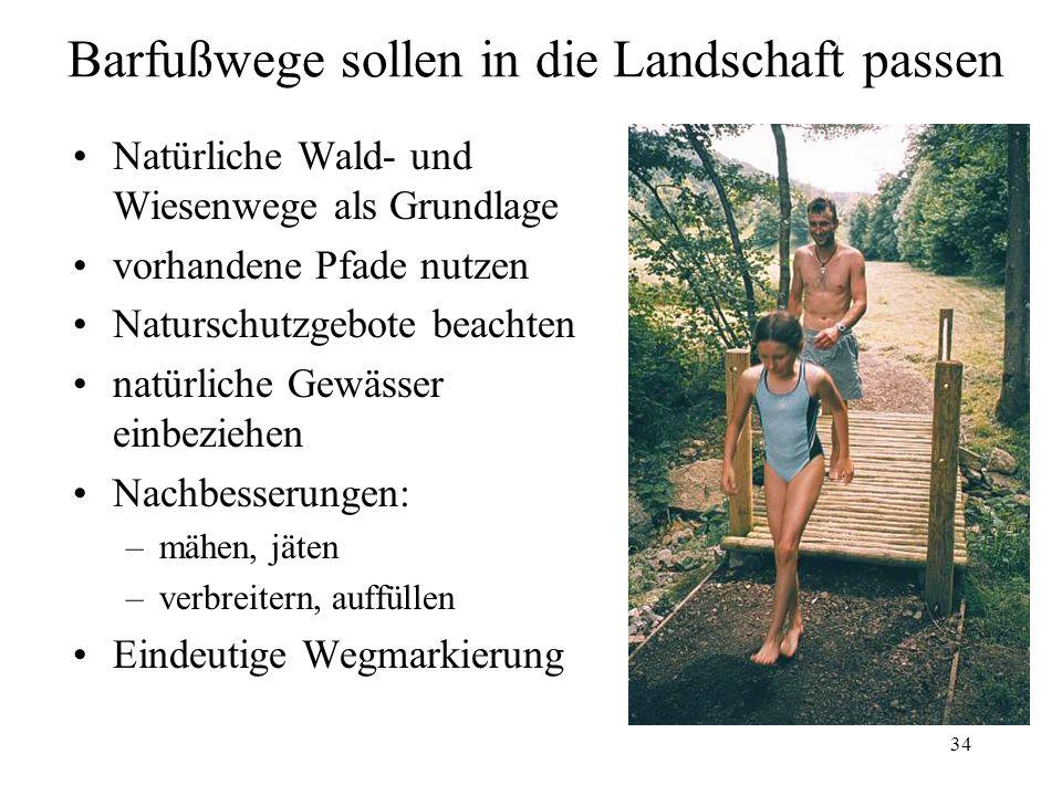 34 Barfußwege sollen in die Landschaft passen Natürliche Wald- und Wiesenwege als Grundlage vorhandene Pfade nutzen Naturschutzgebote beachten natürli