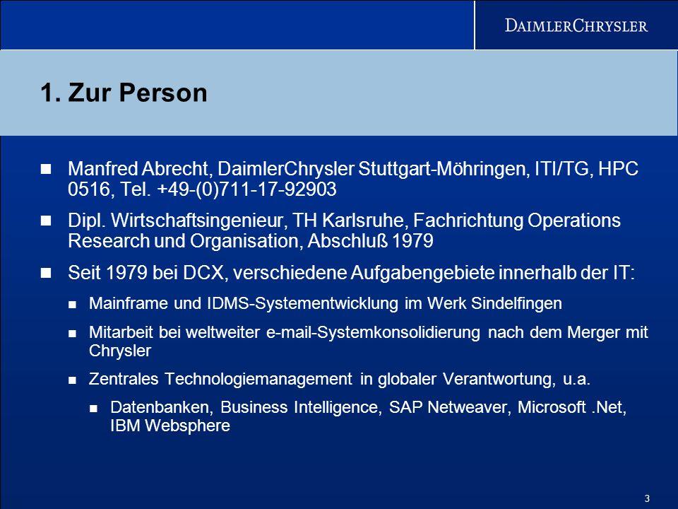 3 1.Zur Person Manfred Abrecht, DaimlerChrysler Stuttgart-Möhringen, ITI/TG, HPC 0516, Tel.