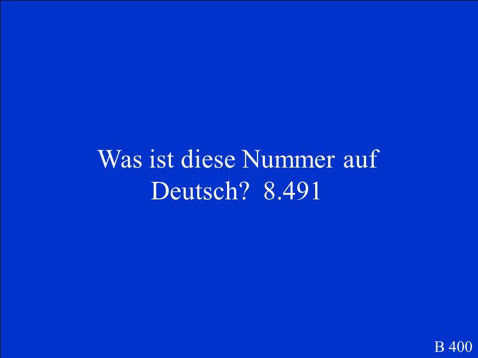 Was ist diese Nummer auf Deutsch? 8.491 B 400