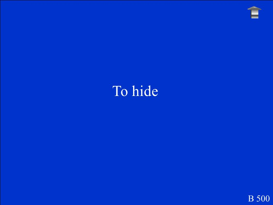 To hide B 500