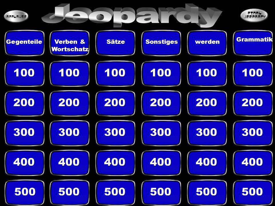 100 200 300 400 500 GegenteileVerben & Wortschatz SätzeSonstigeswerden Grammatik