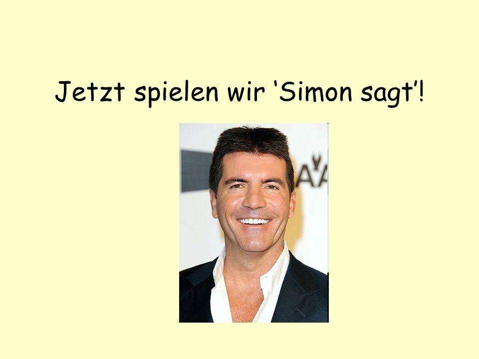 Jetzt spielen wir Simon sagt!