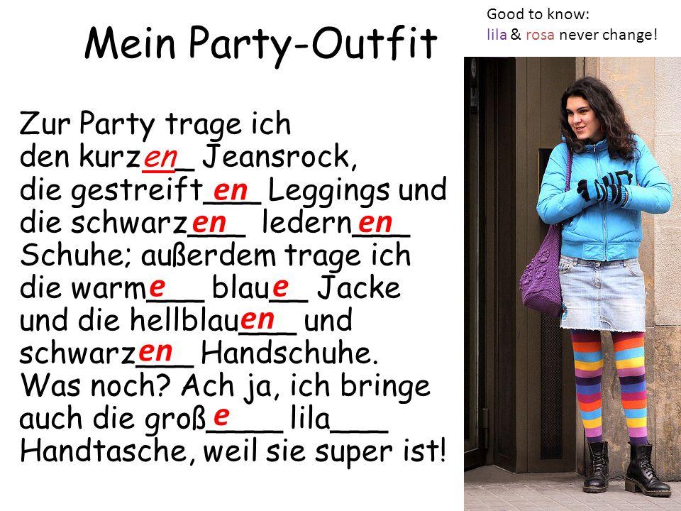 Mein Party-Outfit Zur Party trage ich den kurzen_ Jeansrock, die gestreift___ Leggings und die schwarz___ ledern___ Schuhe; außerdem trage ich die war