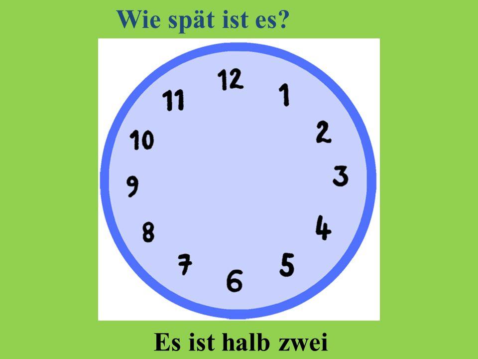 Es ist halb sieben Wie spät ist es?