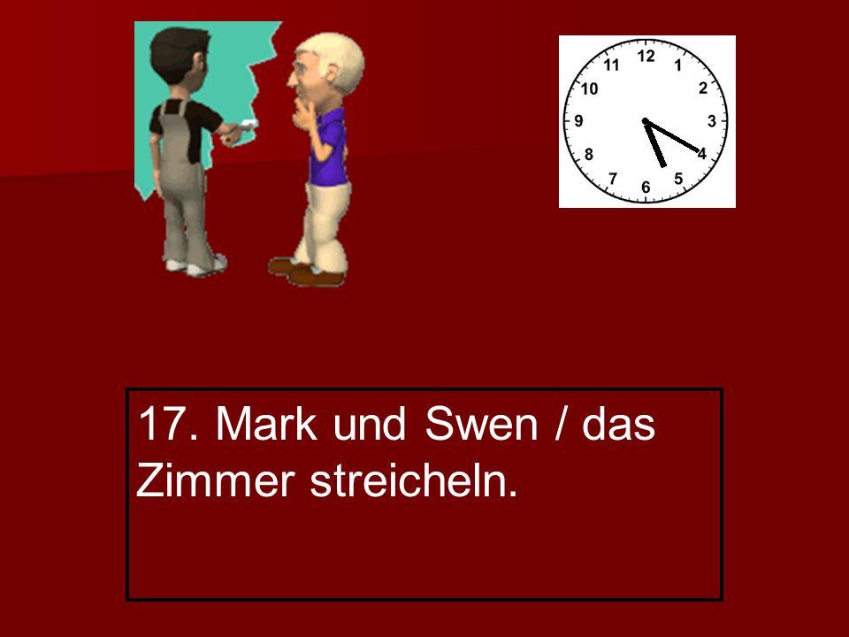 17. Mark und Swen / das Zimmer streicheln.