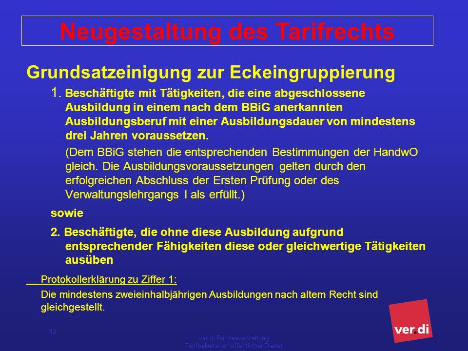 ver.di Bundesverwaltung Tarifsekretariat öffentlicher Dienst 13 Grundsatzeinigung zur Eckeingruppierung 1.