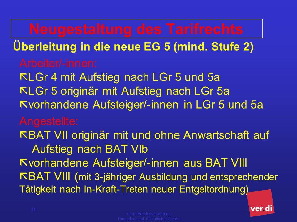 ver.di Bundesverwaltung Tarifsekretariat öffentlicher Dienst 21 Überleitung in die neue EG 5 (mind.