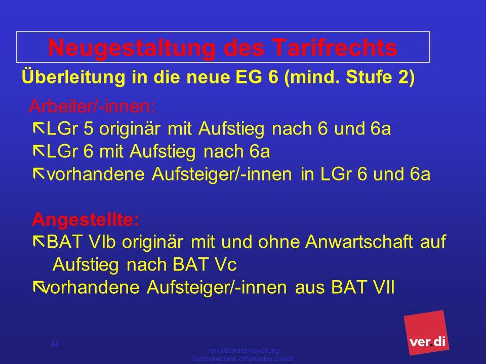 ver.di Bundesverwaltung Tarifsekretariat öffentlicher Dienst 22 Überleitung in die neue EG 6 (mind.