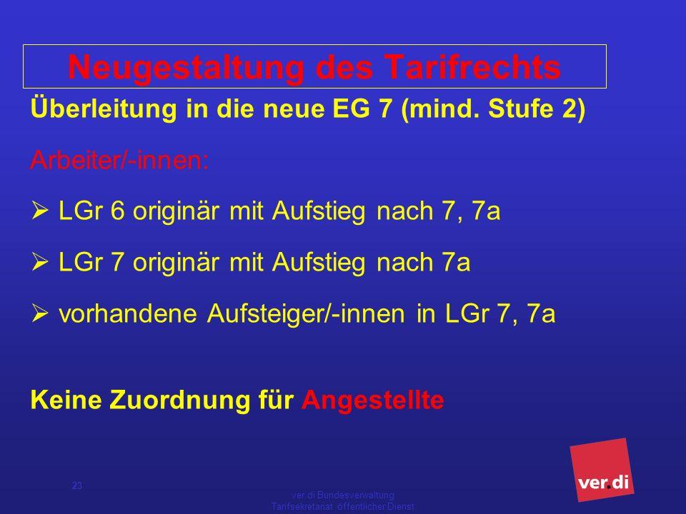 ver.di Bundesverwaltung Tarifsekretariat öffentlicher Dienst 23 Überleitung in die neue EG 7 (mind.