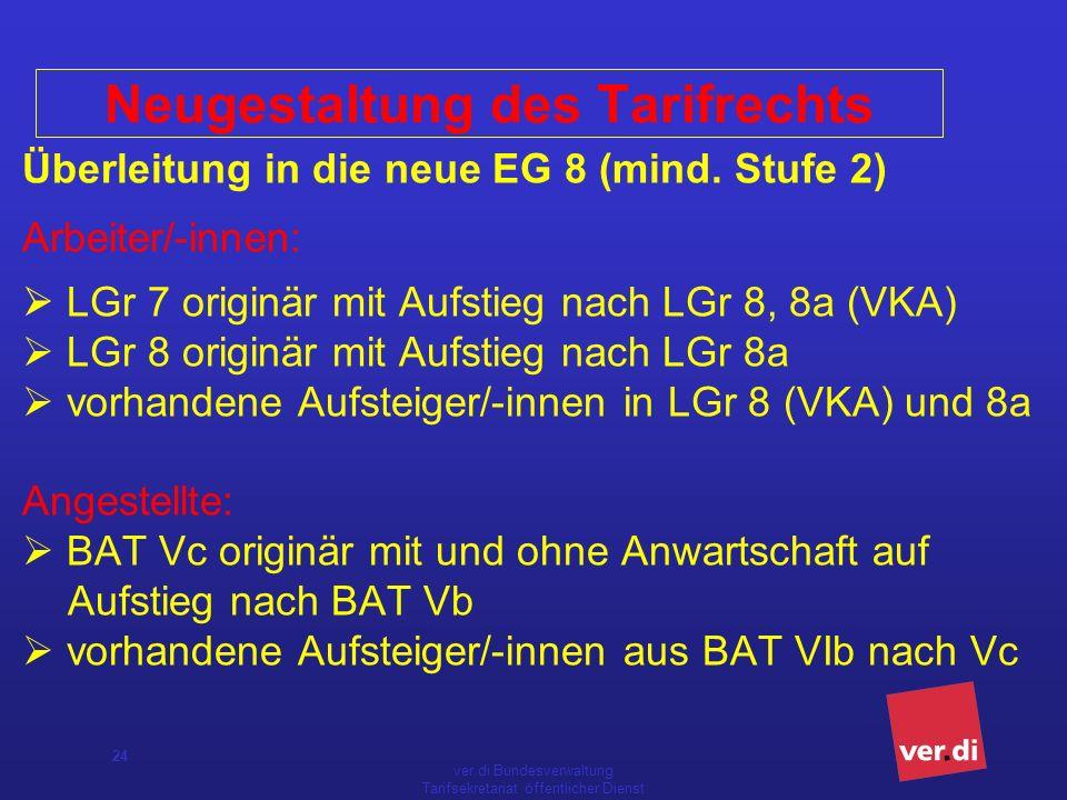 ver.di Bundesverwaltung Tarifsekretariat öffentlicher Dienst 24 Überleitung in die neue EG 8 (mind.