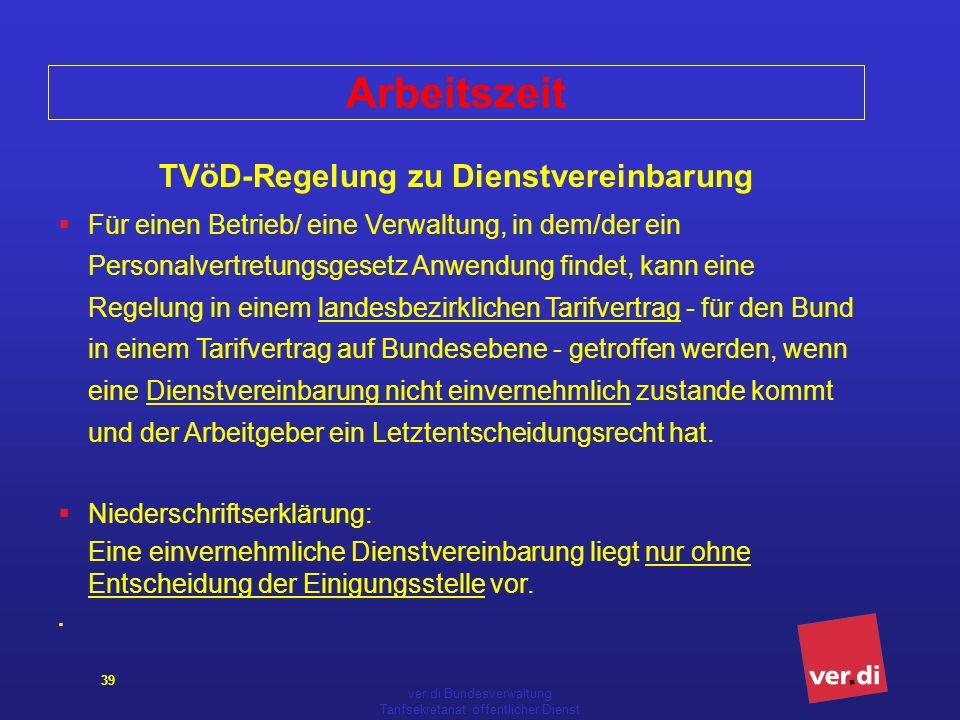 ver.di Bundesverwaltung Tarifsekretariat öffentlicher Dienst 39 Arbeitszeit TVöD-Regelung zu Dienstvereinbarung Für einen Betrieb/ eine Verwaltung, in