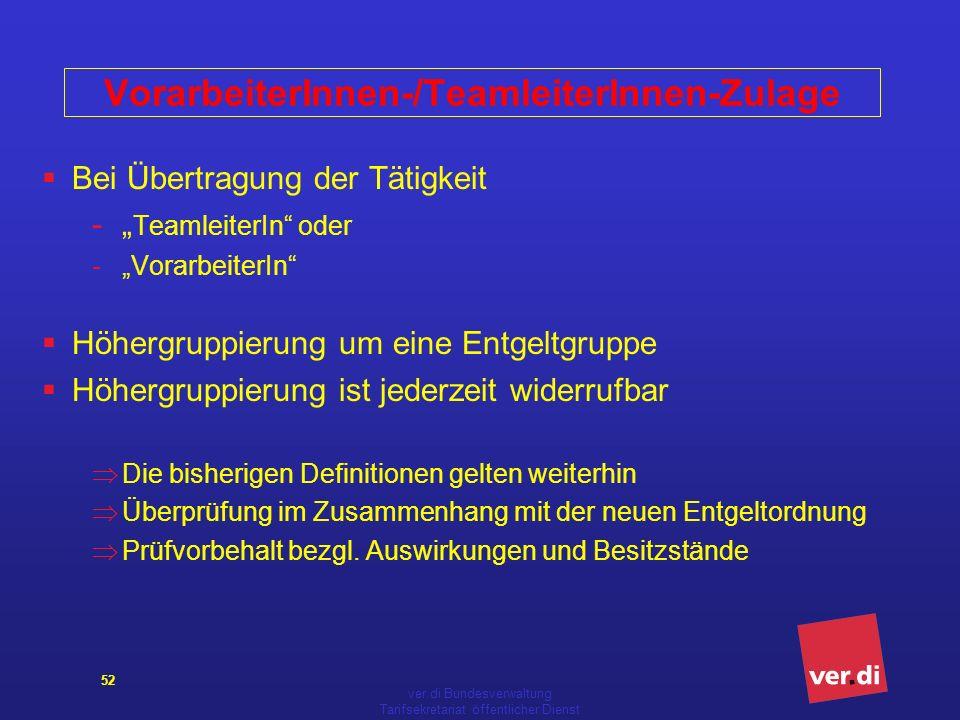 ver.di Bundesverwaltung Tarifsekretariat öffentlicher Dienst 52 VorarbeiterInnen-/TeamleiterInnen-Zulage Bei Übertragung der Tätigkeit - TeamleiterIn