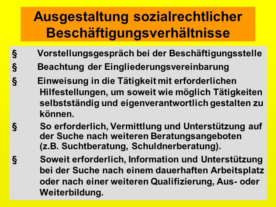 Ausgestaltung sozialrechtlicher Beschäftigungsverhältnisse Vorstellungsgespräch bei der Beschäftigungsstelle § Beachtung der Eingliederungsvereinbarun