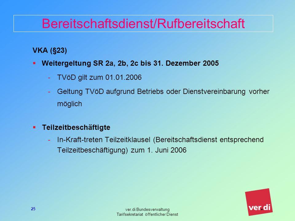ver.di Bundesverwaltung Tarifsekretariat öffentlicher Dienst 25 Bereitschaftsdienst/Rufbereitschaft VKA (§23) Weitergeltung SR 2a, 2b, 2c bis 31.