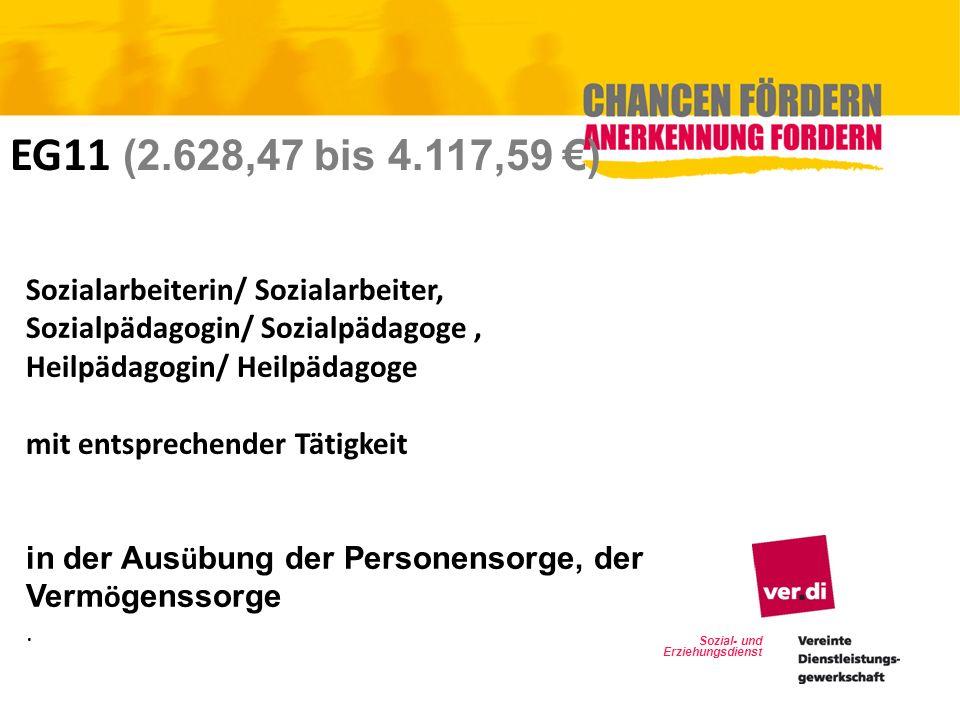 Sozial- und Erziehungsdienst EG11 (2.628,47 bis 4.117,59 ) Sozialarbeiterin/ Sozialarbeiter, Sozialpädagogin/ Sozialpädagoge, Heilpädagogin/ Heilpädag