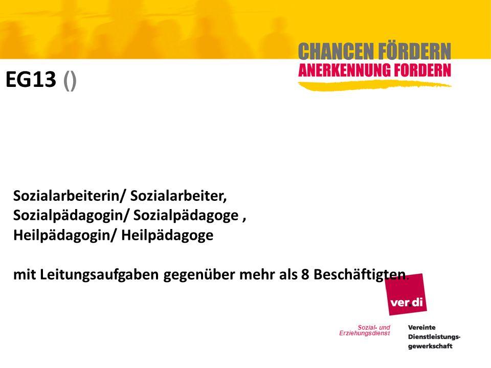 Sozial- und Erziehungsdienst EG13 () Sozialarbeiterin/ Sozialarbeiter, Sozialpädagogin/ Sozialpädagoge, Heilpädagogin/ Heilpädagoge mit Leitungsaufgab