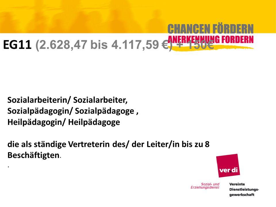 Sozial- und Erziehungsdienst EG11 (2.628,47 bis 4.117,59 ) + 150 Sozialarbeiterin/ Sozialarbeiter, Sozialpädagogin/ Sozialpädagoge, Heilpädagogin/ Hei