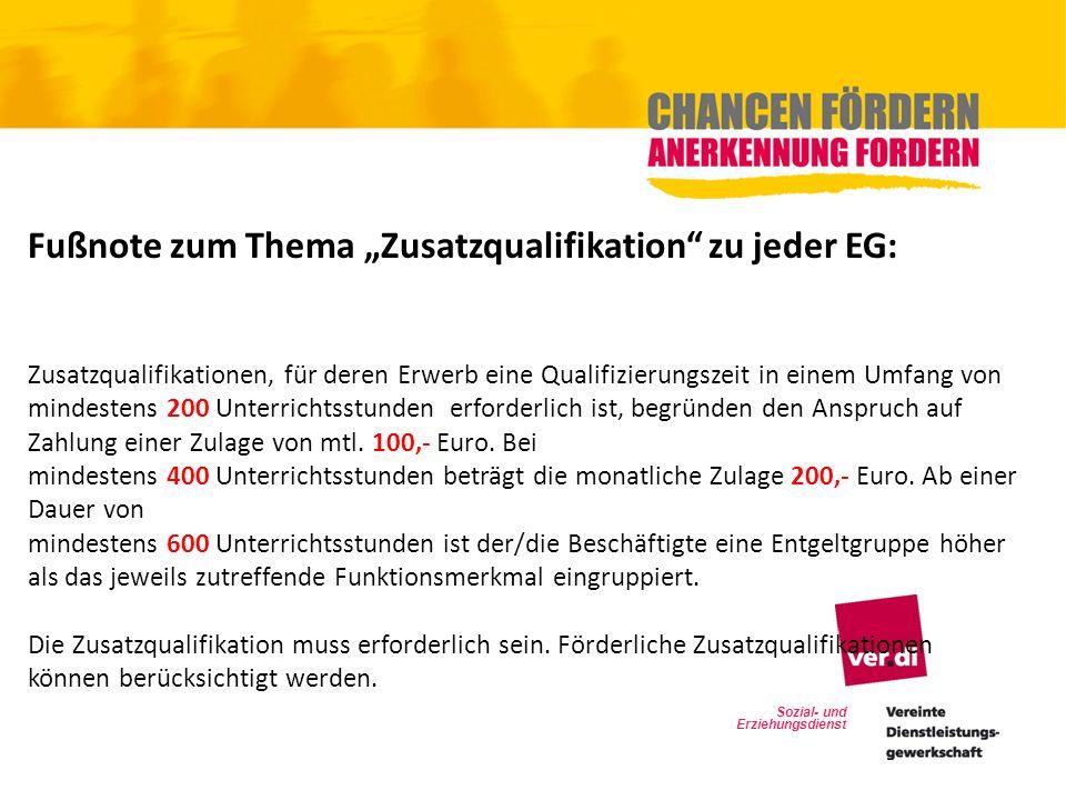 Sozial- und Erziehungsdienst Fußnote zum Thema Zusatzqualifikation zu jeder EG: Zusatzqualifikationen, für deren Erwerb eine Qualifizierungszeit in ei