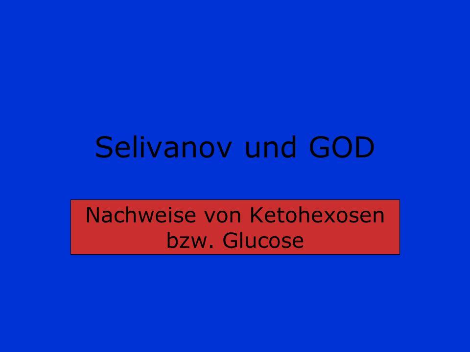 Selivanov und GOD Nachweise von Ketohexosen bzw. Glucose