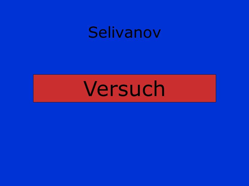 Selivanov Versuch