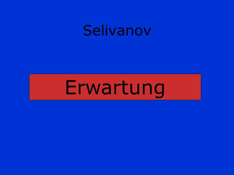 Selivanov Erwartung