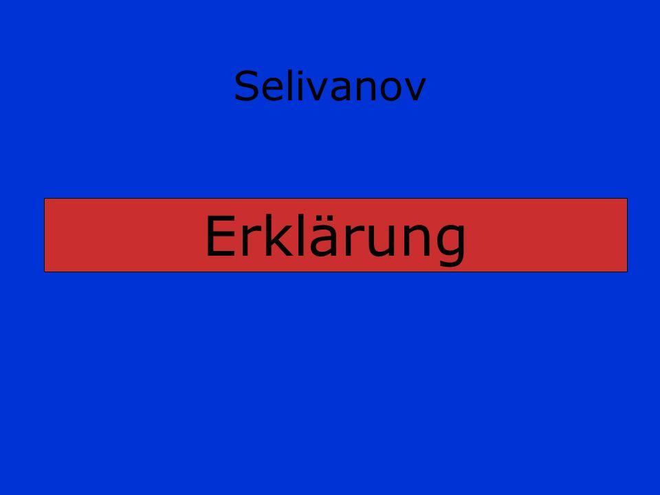 Selivanov Erklärung