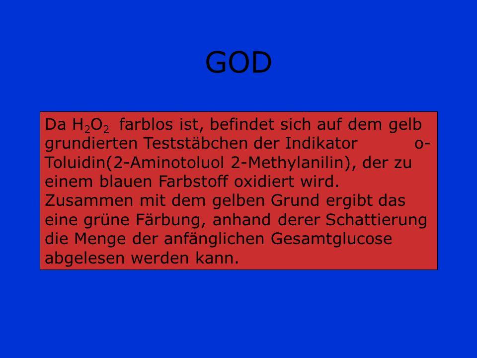 GOD Da H 2 O 2 farblos ist, befindet sich auf dem gelb grundierten Teststäbchen der Indikator o- Toluidin(2-Aminotoluol 2-Methylanilin), der zu einem
