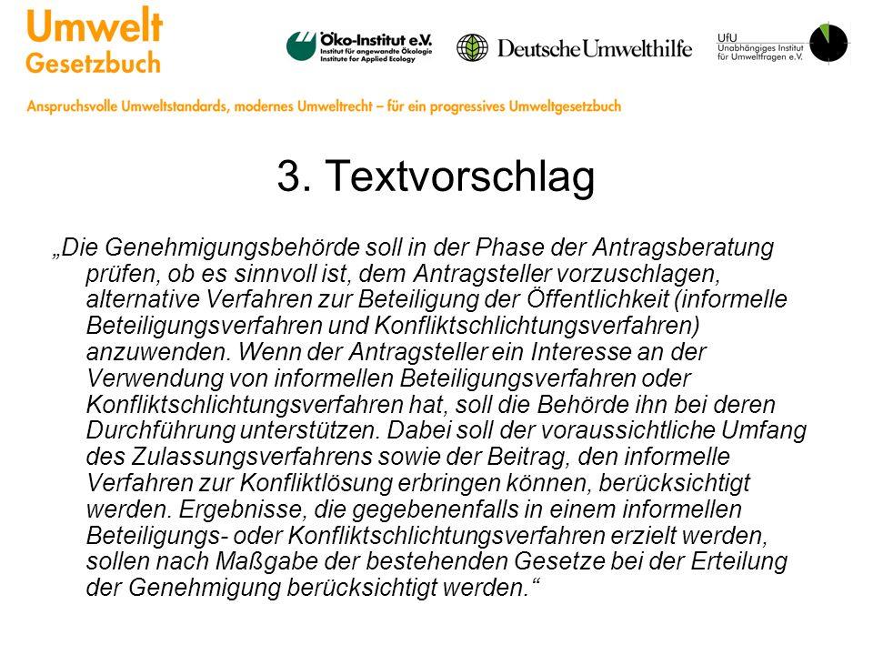 3. Textvorschlag Die Genehmigungsbehörde soll in der Phase der Antragsberatung prüfen, ob es sinnvoll ist, dem Antragsteller vorzuschlagen, alternativ