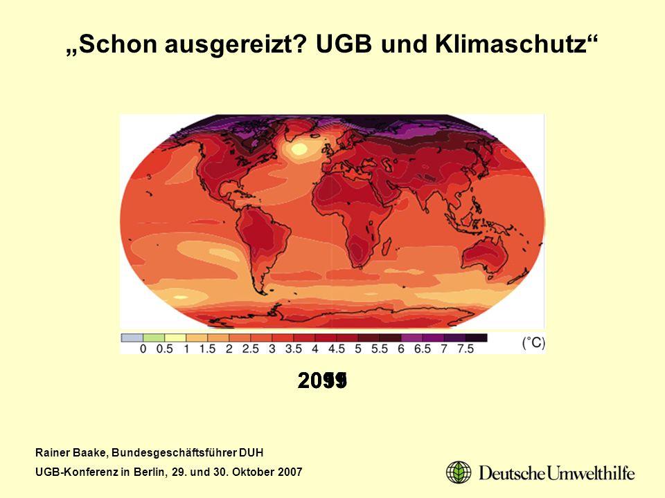 Rainer Baake, Bundesgeschäftsführer DUH UGB-Konferenz in Berlin, 29. und 30. Oktober 2007 Schon ausgereizt? UGB und Klimaschutz 201120552099