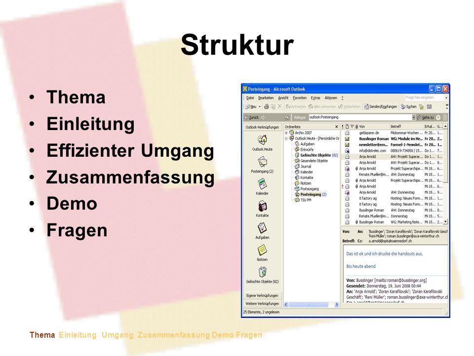 Struktur Thema Einleitung Effizienter Umgang Zusammenfassung Demo Fragen Thema Einleitung Umgang Zusammenfassung Demo Fragen