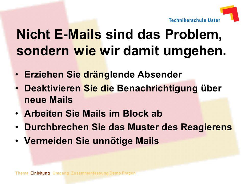 Nicht E-Mails sind das Problem, sondern wie wir damit umgehen.