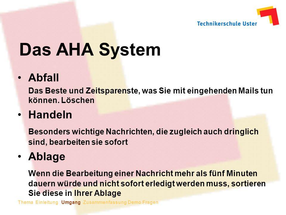 Das AHA System Abfall Das Beste und Zeitsparenste, was Sie mit eingehenden Mails tun können.