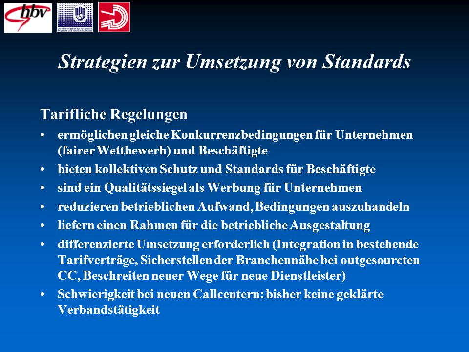 Strategien zur Umsetzung von Standards Tarifliche Regelungen ermöglichen gleiche Konkurrenzbedingungen für Unternehmen (fairer Wettbewerb) und Beschäf