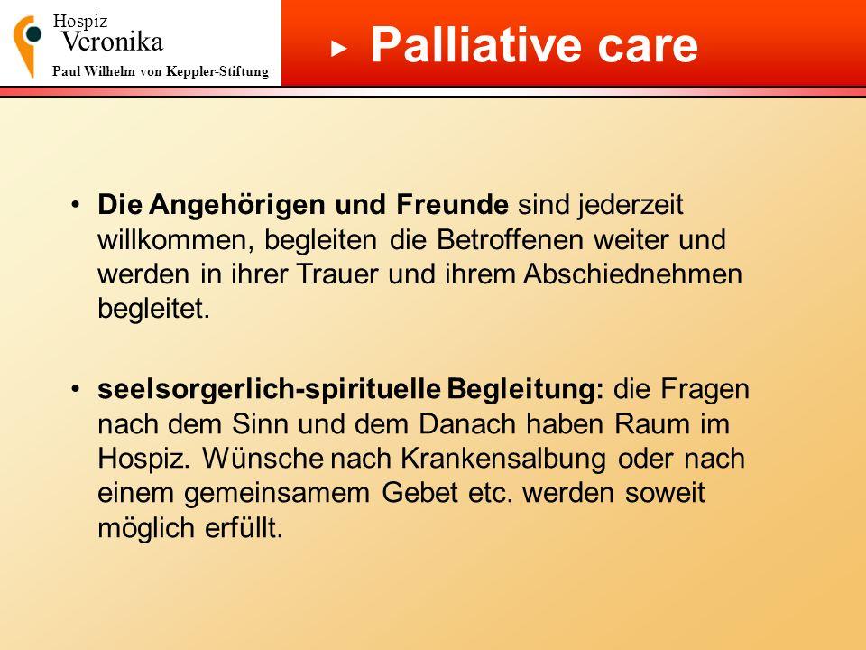 Hospiz Veronika Paul Wilhelm von Keppler-Stiftung Palliative care seelsorgerlich-spirituelle Begleitung: die Fragen nach dem Sinn und dem Danach haben