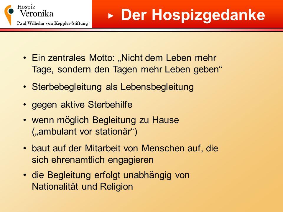 Hospiz Veronika Paul Wilhelm von Keppler-Stiftung Das Hospiz Veronika gibt es seit nunmehr 5 Jahren.